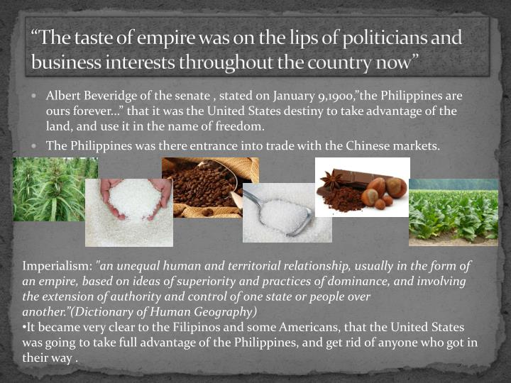 """The taste of empire was on the lips of politicians and business interests throughout the country now"""