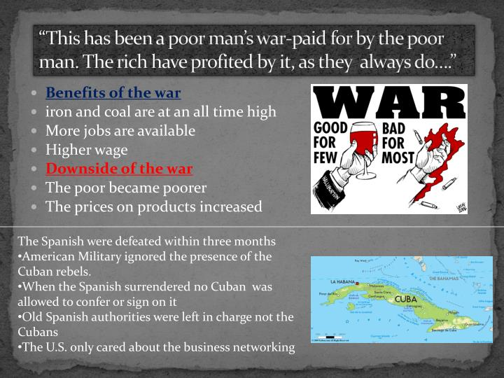 """This has been a poor man's war-paid for by the poor man. The rich have profited by it, as they  always do…."""