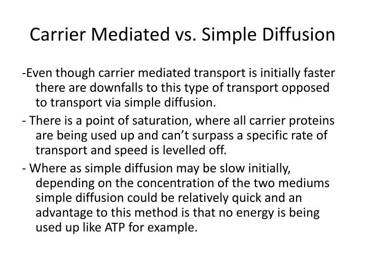 Carrier Mediated vs. Simple Diffusion