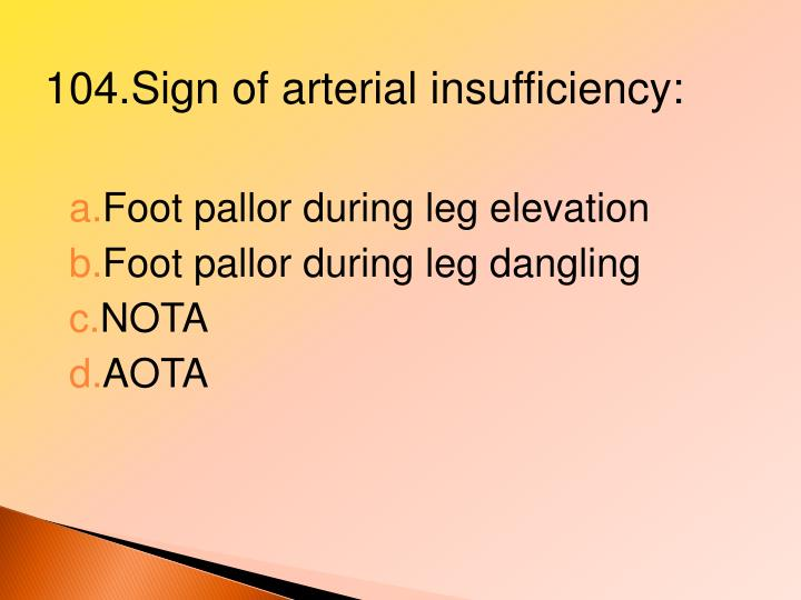 104.Sign of arterial insufficiency: