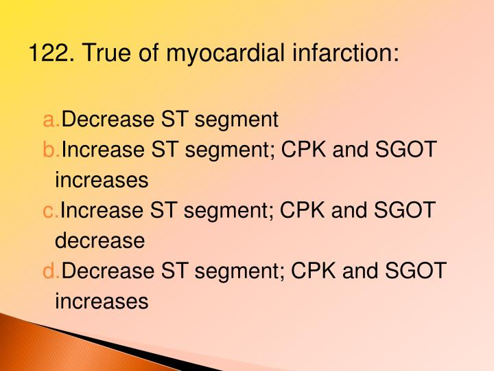 122. True of myocardial infarction:
