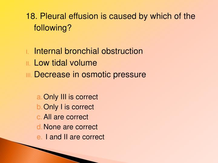 18. Pleural effusion is caused by which of the following?