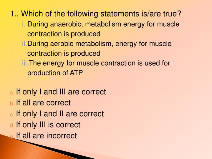 1.. Which of the following statements is/are true?
