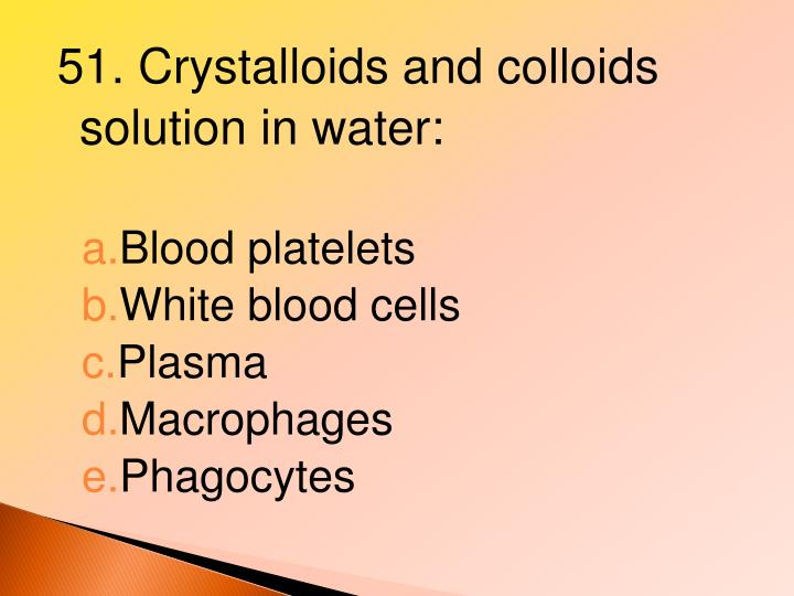 51. Crystalloids and colloids solution in water:
