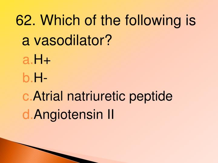 62. Which of the following is a vasodilator?