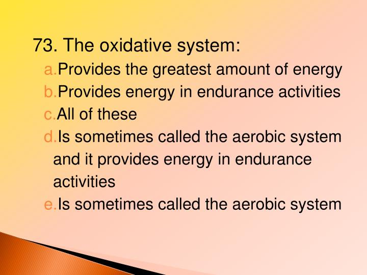 73. The oxidative system: