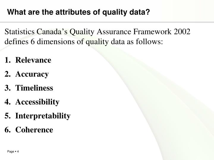 What are the attributes of quality data?