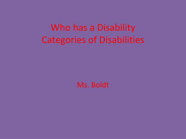 Who has a disability categories of disabilities