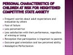 personal characteristics of children at risk for heightened competitive state anxiety