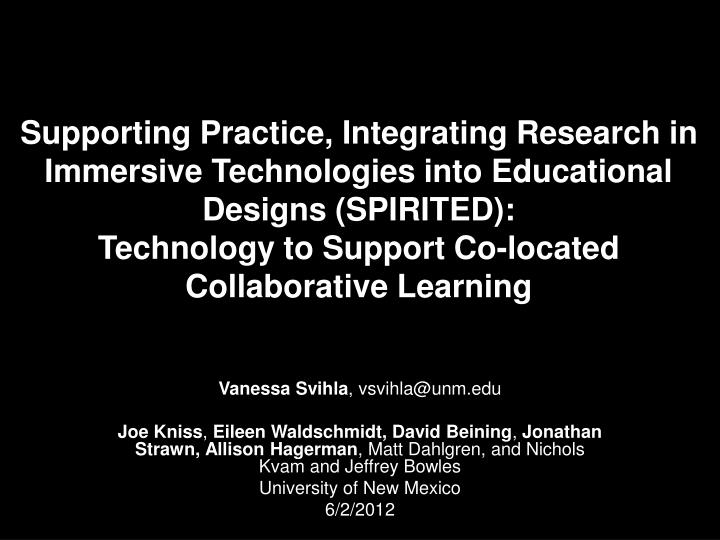 Supporting Practice, Integrating Research in Immersive Technologies into Educational Designs (SPIRITED