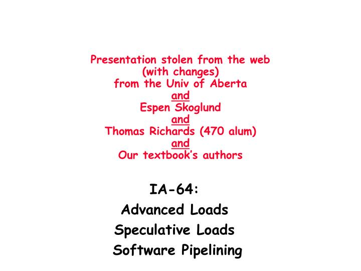 Ia 64 advanced loads speculative loads software pipelining