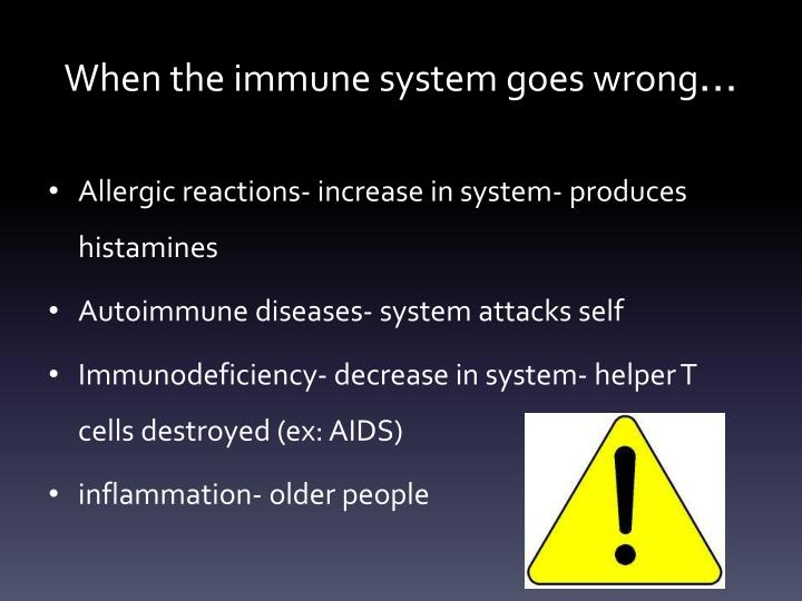 When the immune system goes wrong