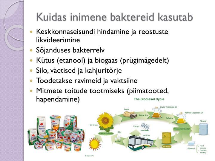 Kuidas inimene baktereid kasutab