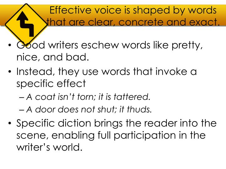 Effective voice is shaped by words that are clear, concrete