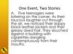 one event two stories