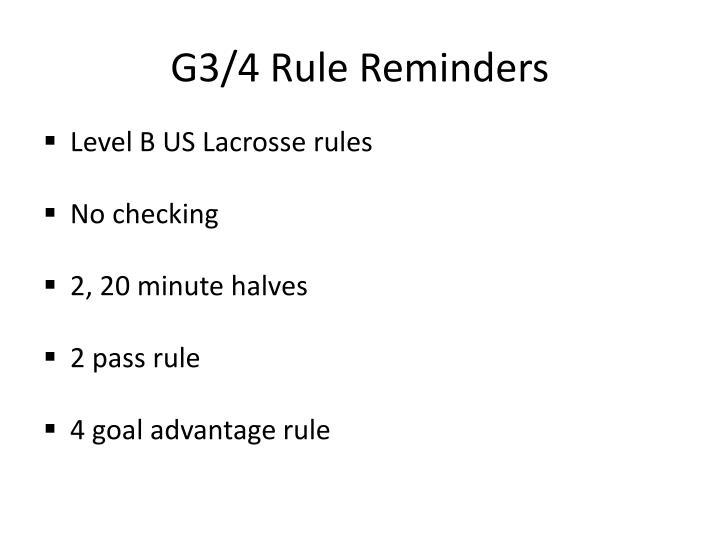 G3/4 Rule Reminders