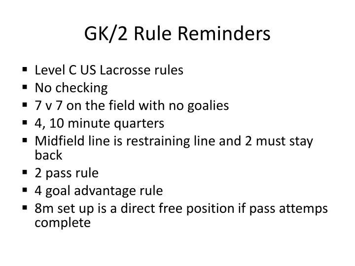 GK/2 Rule Reminders