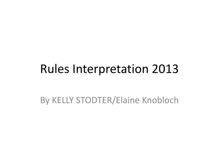Rules interpretation 2013