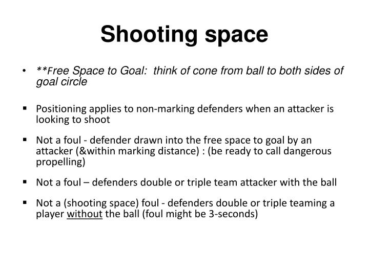 Shooting space