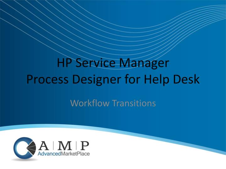 Hp service manager process designer for help desk