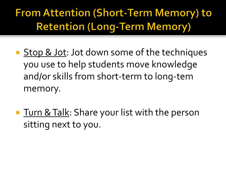 From Attention (Short-Term Memory) to Retention (Long-Term Memory)