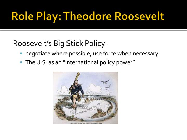 Role Play: Theodore Roosevelt