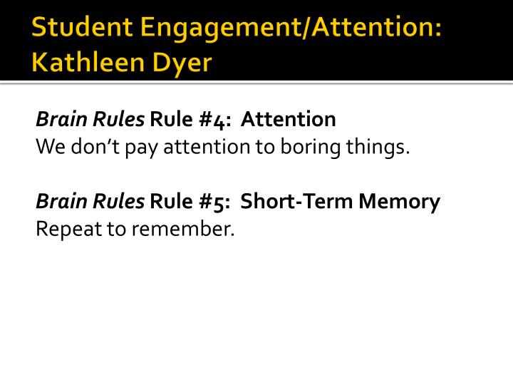 Student Engagement/Attention: Kathleen Dyer