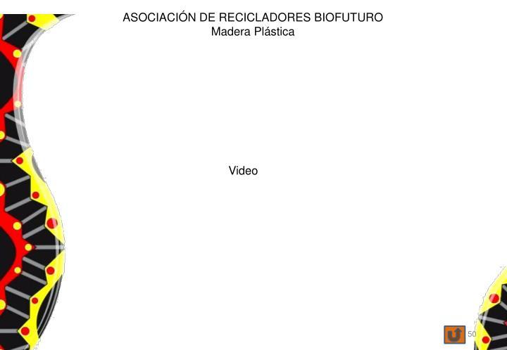 ASOCIACIÓN DE RECICLADORES BIOFUTURO