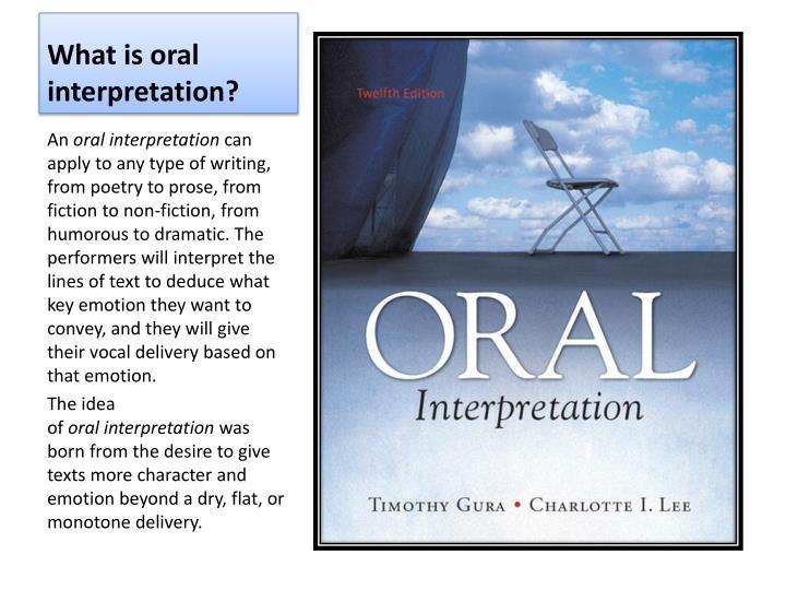 What is oral interpretation?