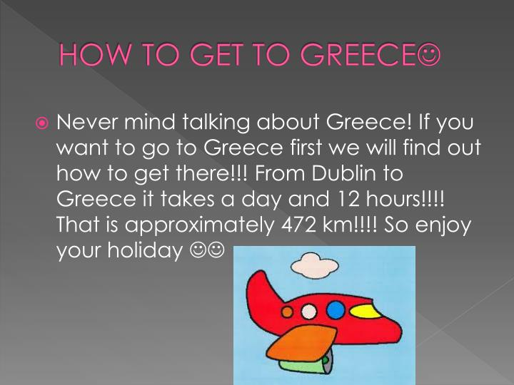 HOW TO GET TO GREECE