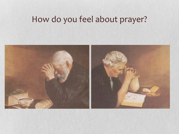 How do you feel about prayer
