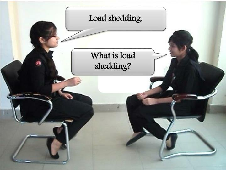 Load shedding.
