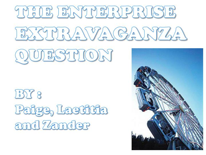 The enterprise extravaganza question by paige laetitia and zander