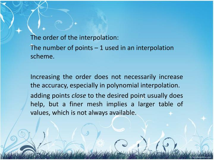 The order of the interpolation: