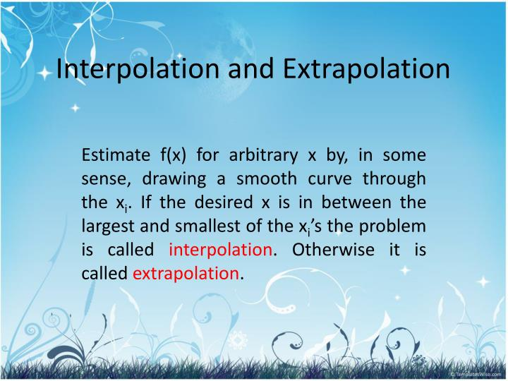 Interpolation and Extrapolation