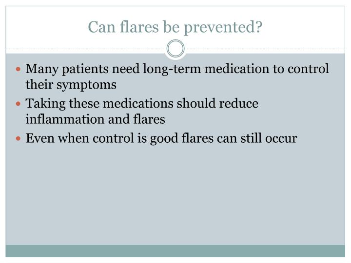 Can flares be prevented?