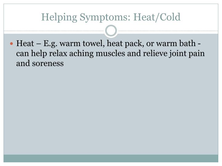 Helping Symptoms: Heat/Cold