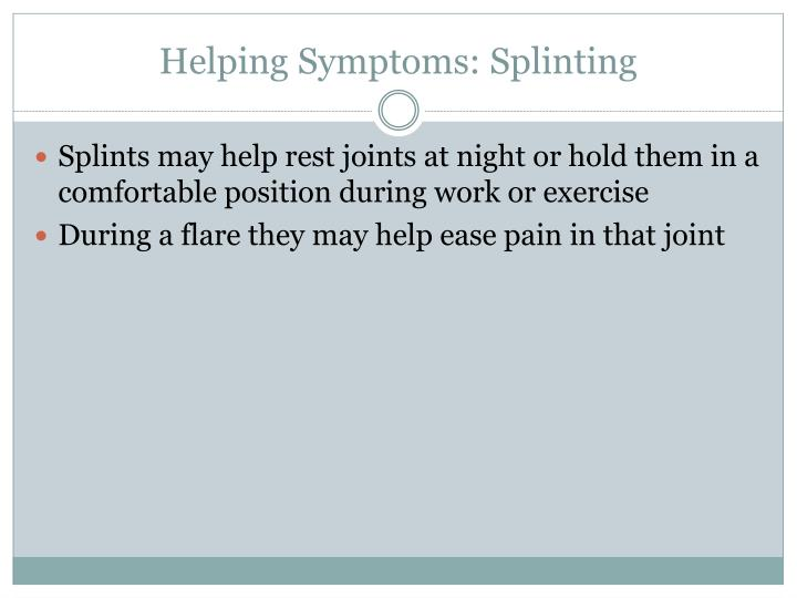 Helping Symptoms: Splinting