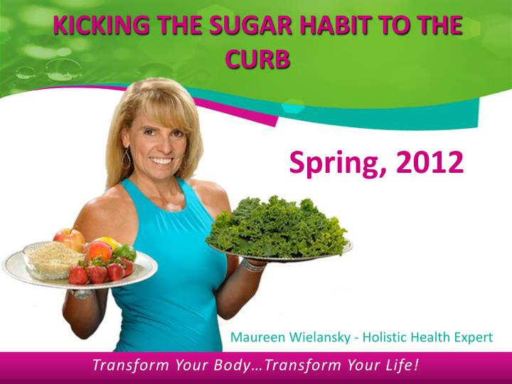 Kicking the sugar habit to the curb