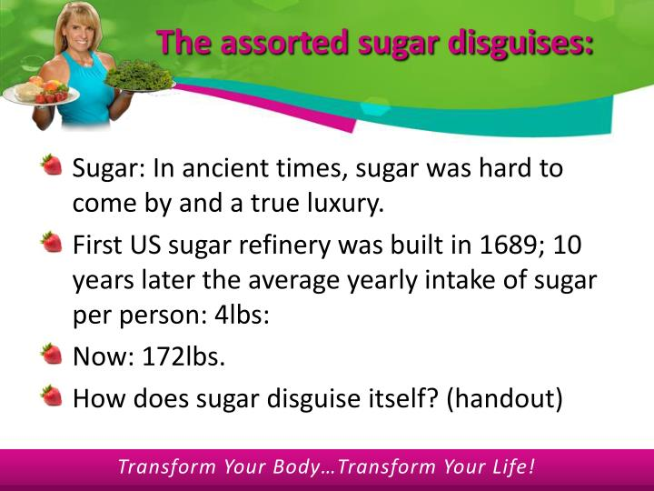 The assorted sugar disguises: