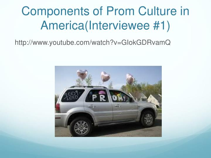 Components of Prom Culture in America(Interviewee #1)