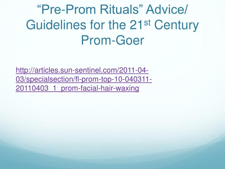 """Pre-Prom Rituals"" Advice/ Guidelines for the 21"