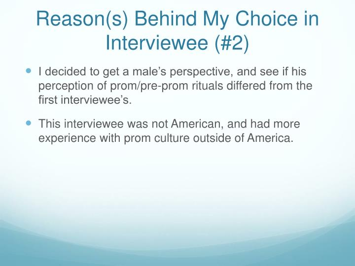 Reason(s) Behind My Choice in Interviewee (#2)
