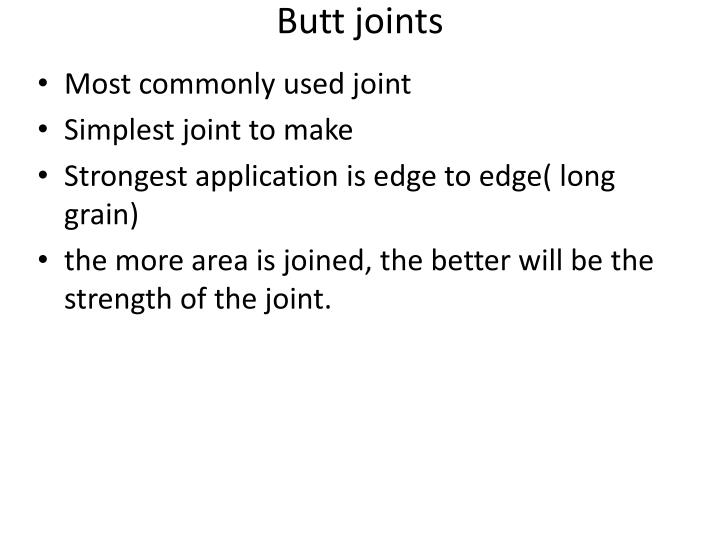 Butt joints