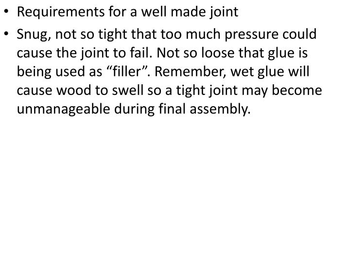 Requirements for a well made joint