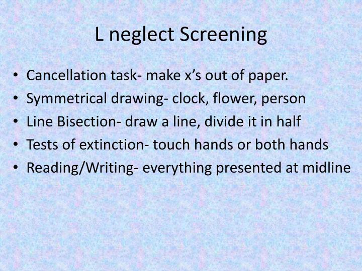L neglect Screening