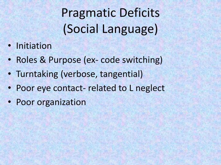 Pragmatic Deficits
