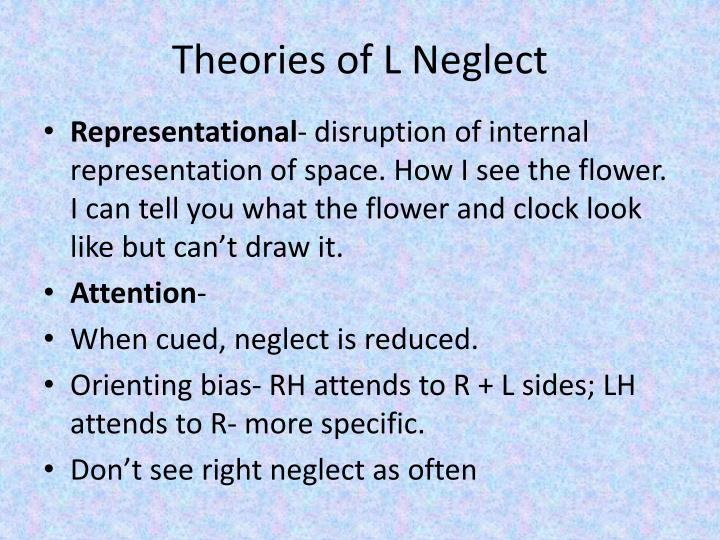 Theories of L Neglect