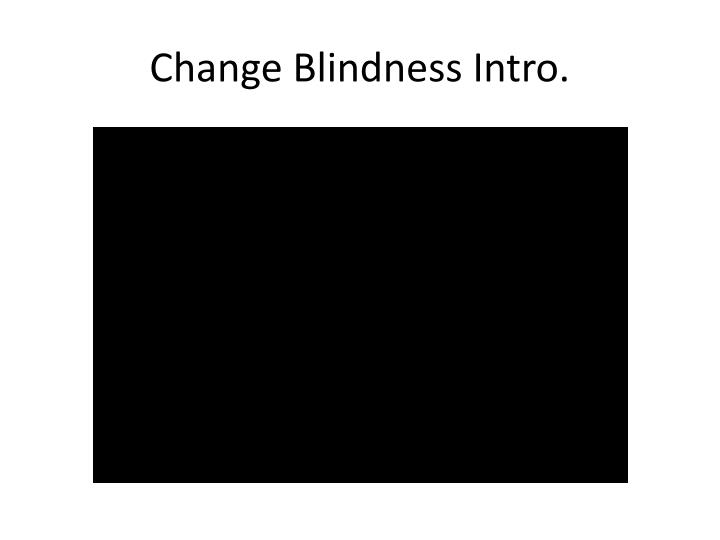 Change Blindness Intro.