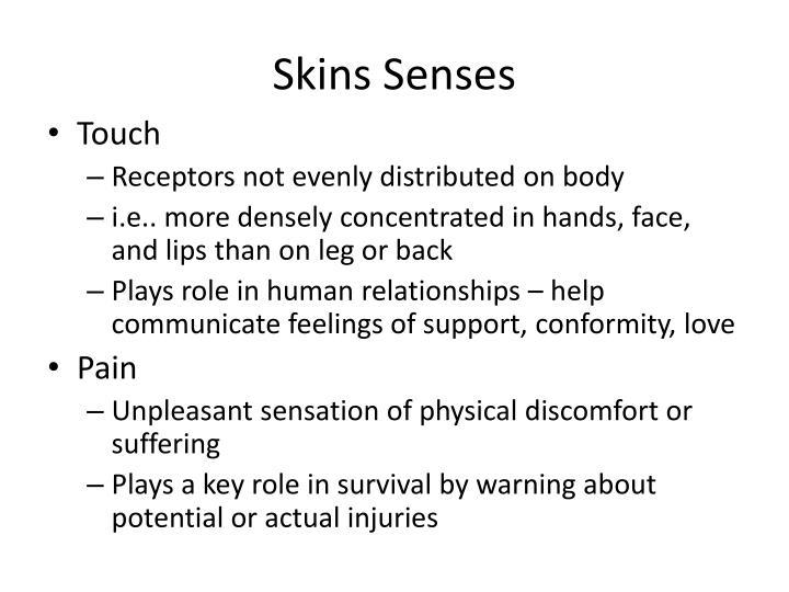 Skins Senses